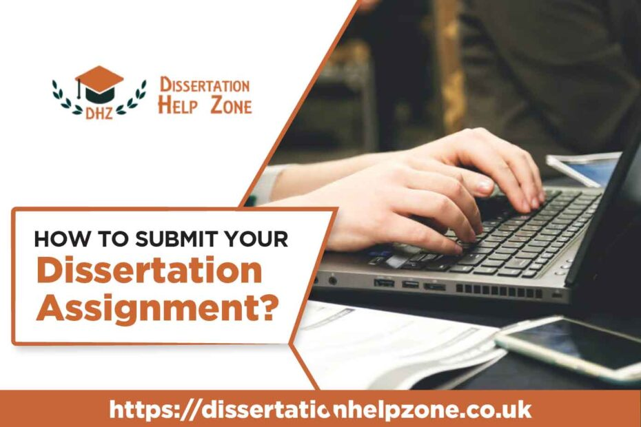 How to submit your dissertation assignment